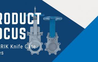 Product Focus DeZURIK Knife Gate Valve